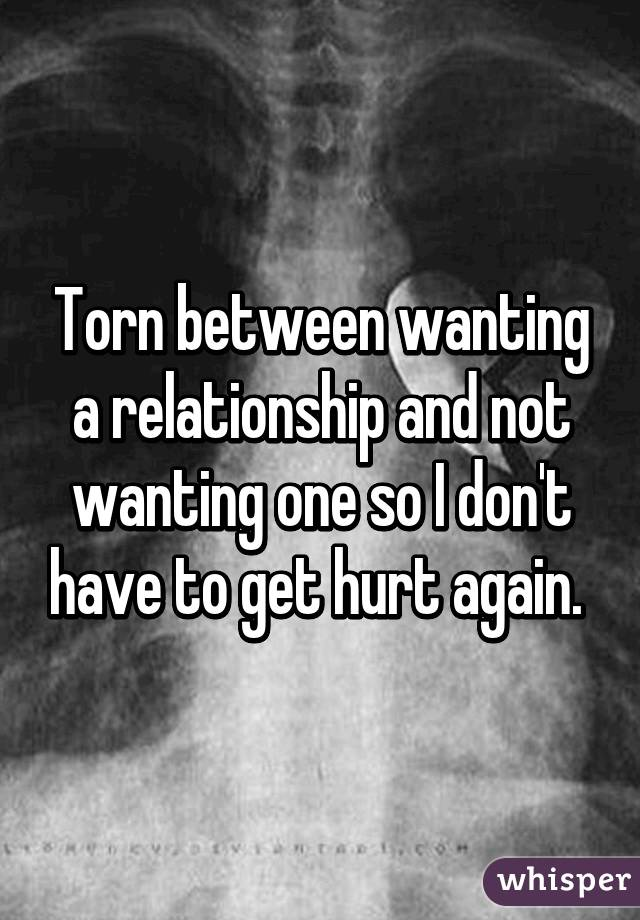 Not Wanting To Be In A Relationship