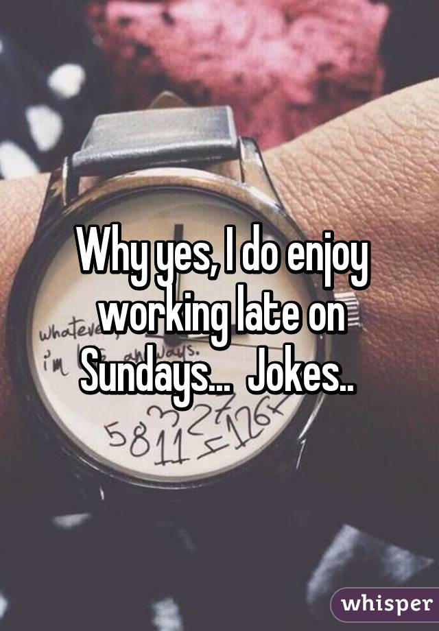 Jokes About Working Late