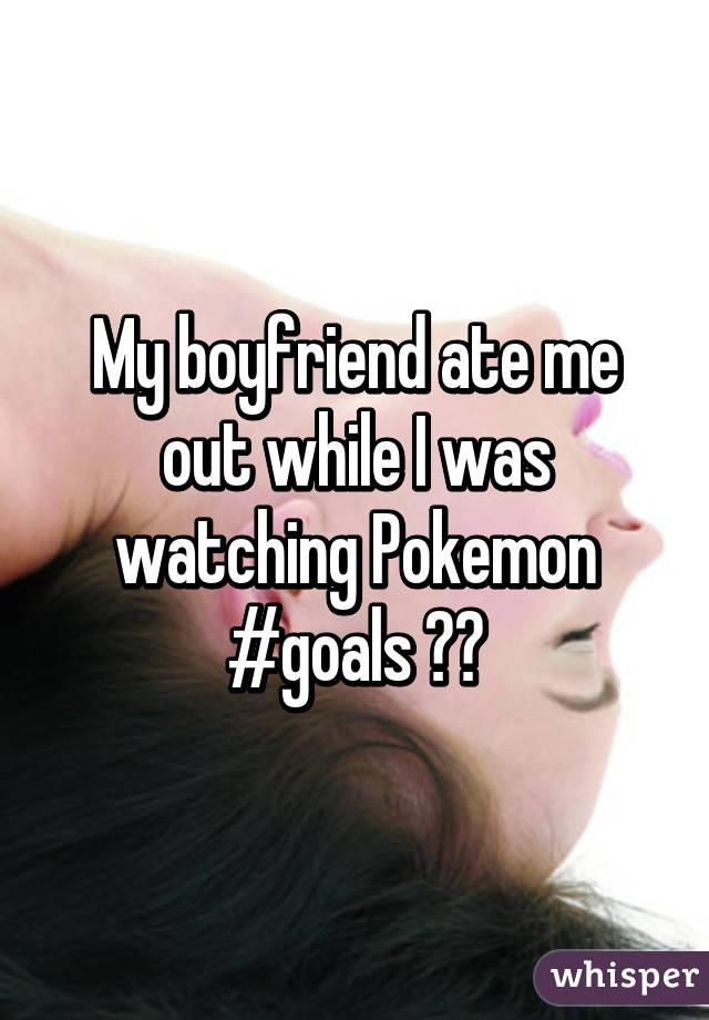 Boyfriend ate me out