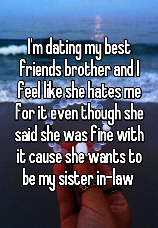 Best Friend Dating Brother In Law