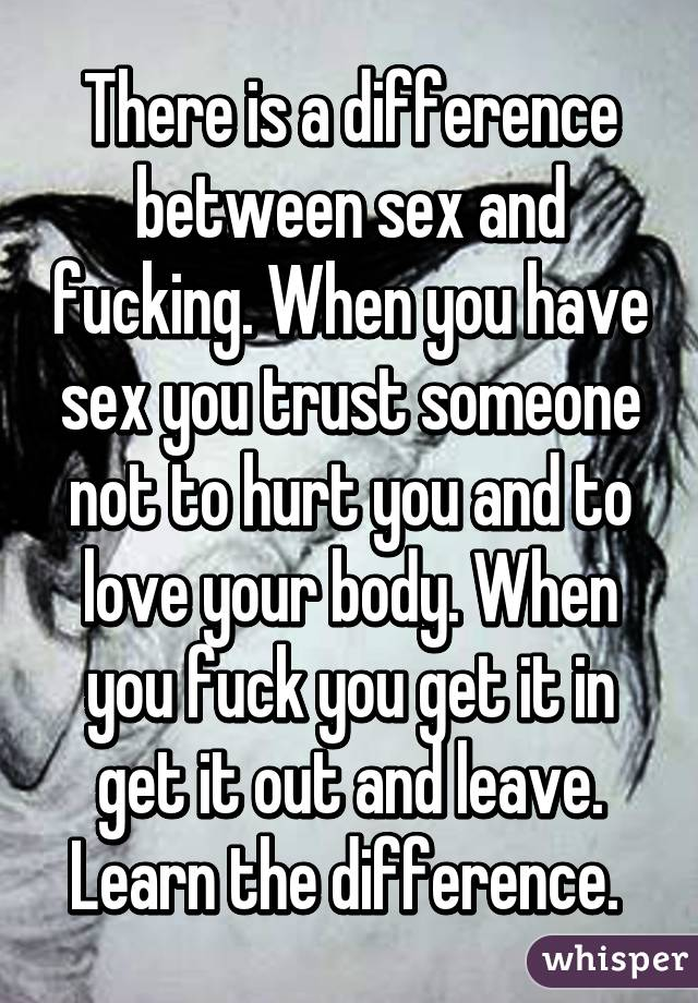 What is the difference between sex and fuck