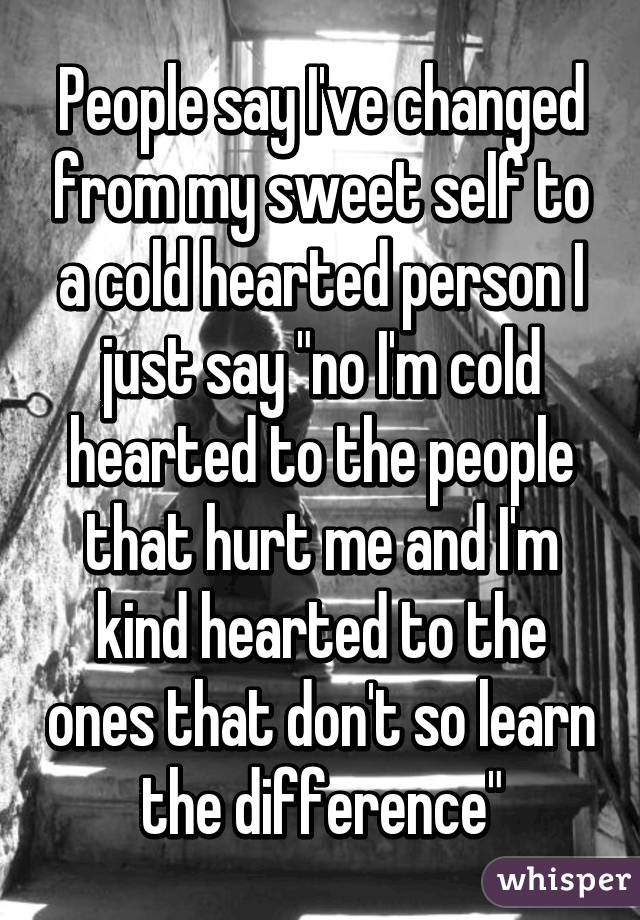 How to deal with cold hearted people
