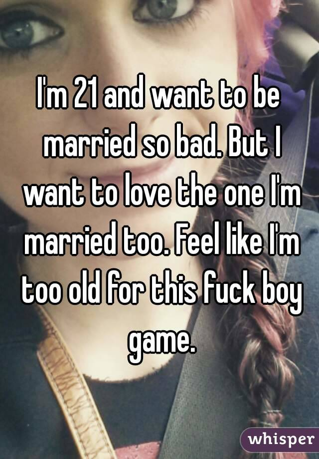 I Want To Be Married So Bad