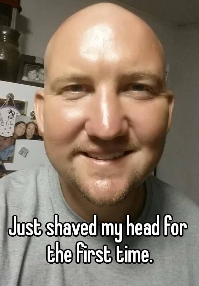 Just shaved my head