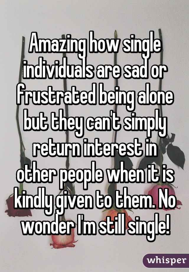 Single and frustrated