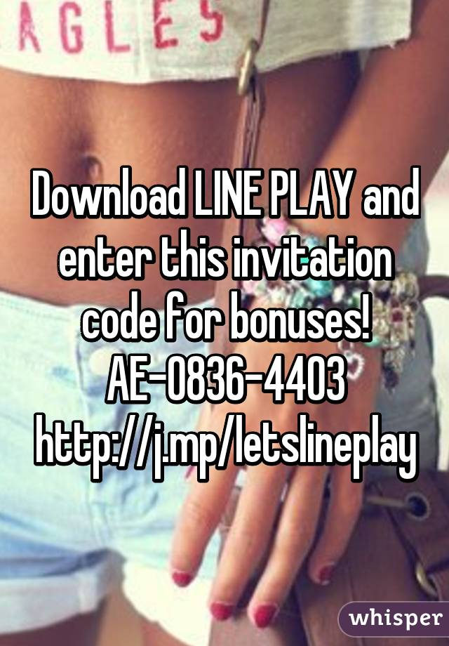 Download line play and enter this invitation code for bonuses ae download line play and enter this invitation code for bonuses stopboris Images