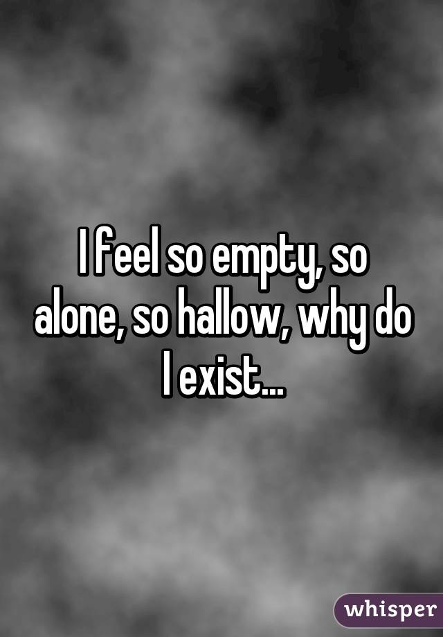feel so empty and alone