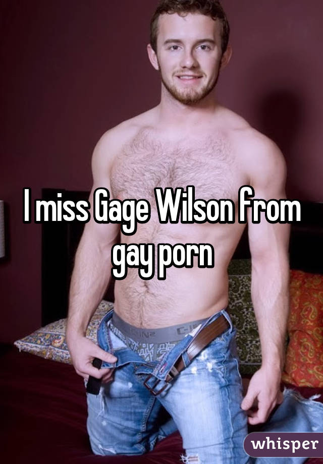 Necessary try Gage wilson porn