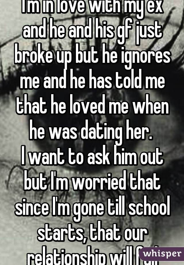A His Broke Girlfriend With Just Dating Who Guy Up