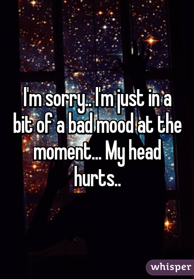 i m in bad mood