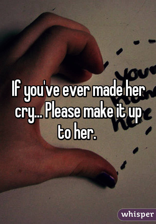 Made her cry you 15 Love