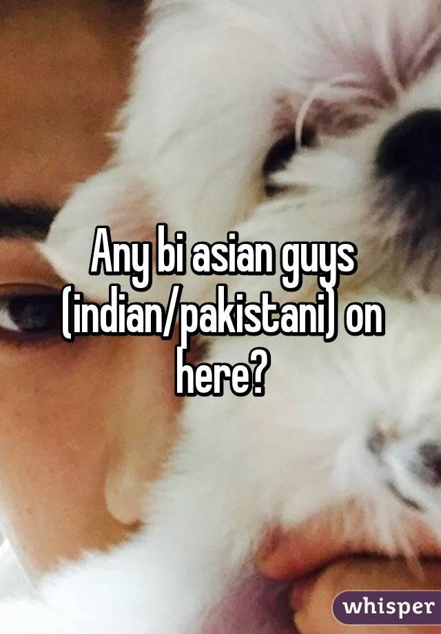 Any bi asian guys (indian/pakistani) on here?