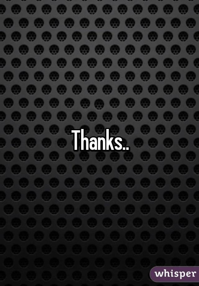 Thanks..