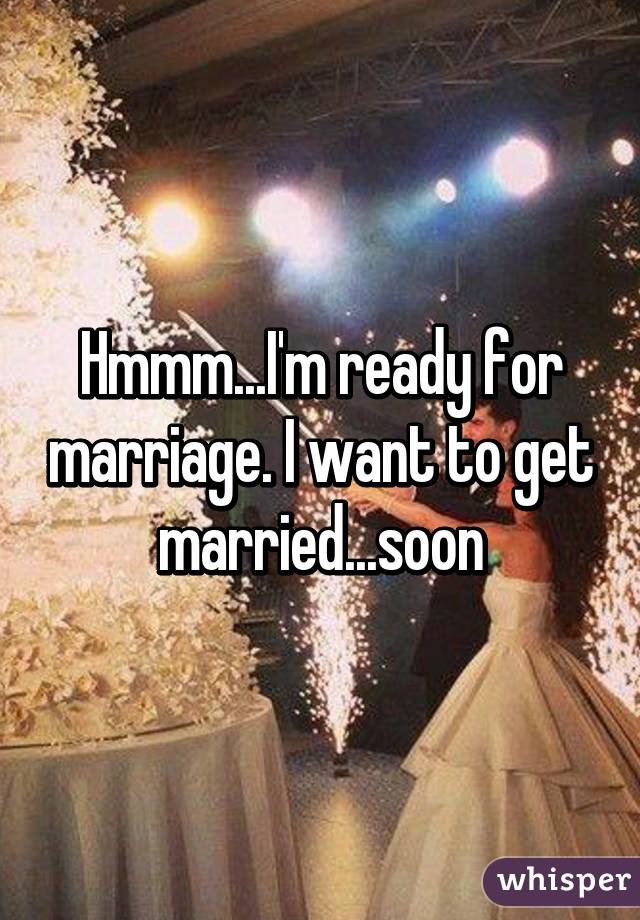 I Want To Get Married As Soon As Possible