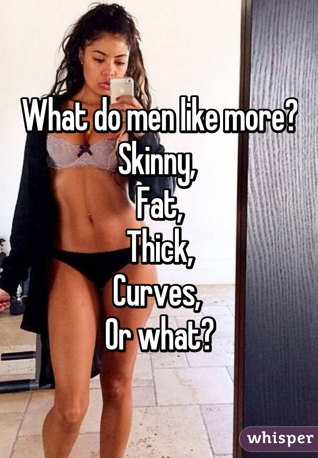 why do men like thick women