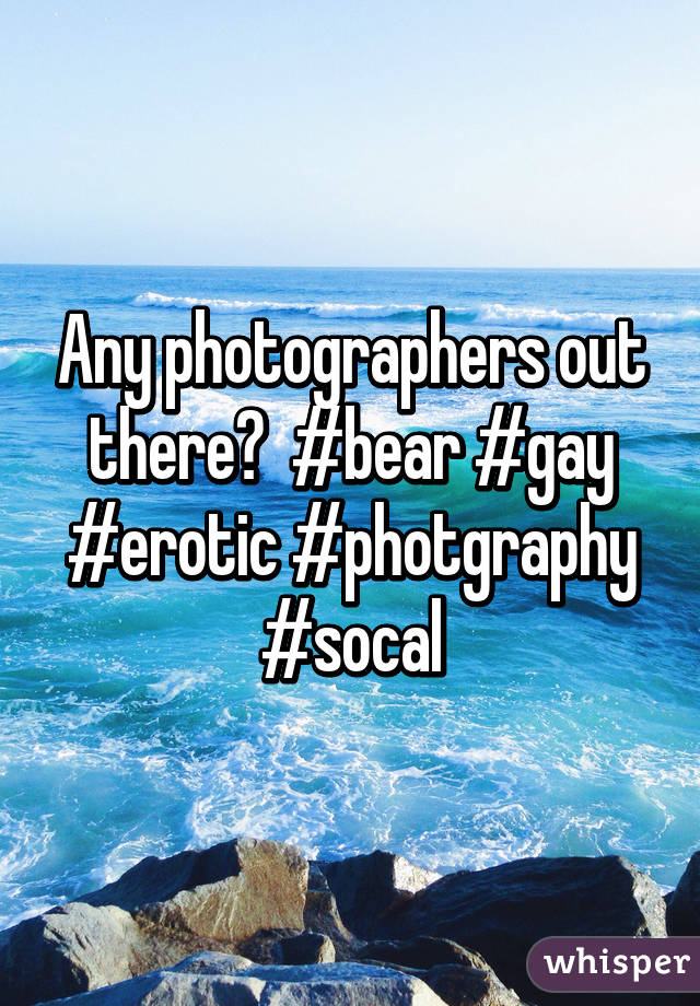 Any photographers out there?  #bear #gay #erotic #photgraphy #socal