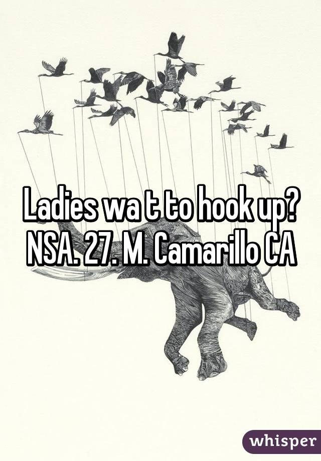 Ladies wa t to hook up? NSA. 27. M. Camarillo CA