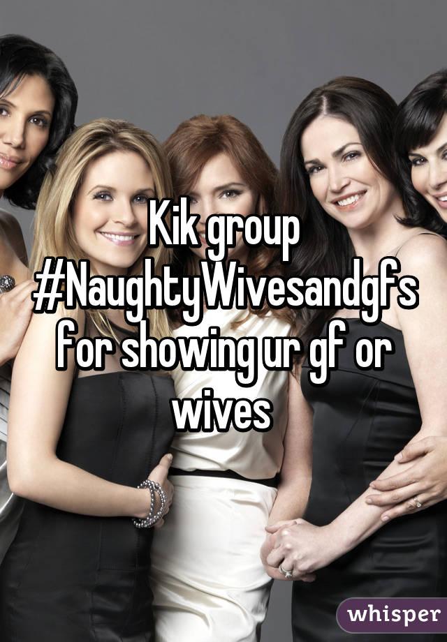 Kik group #NaughtyWivesandgfs for showing ur gf or wives