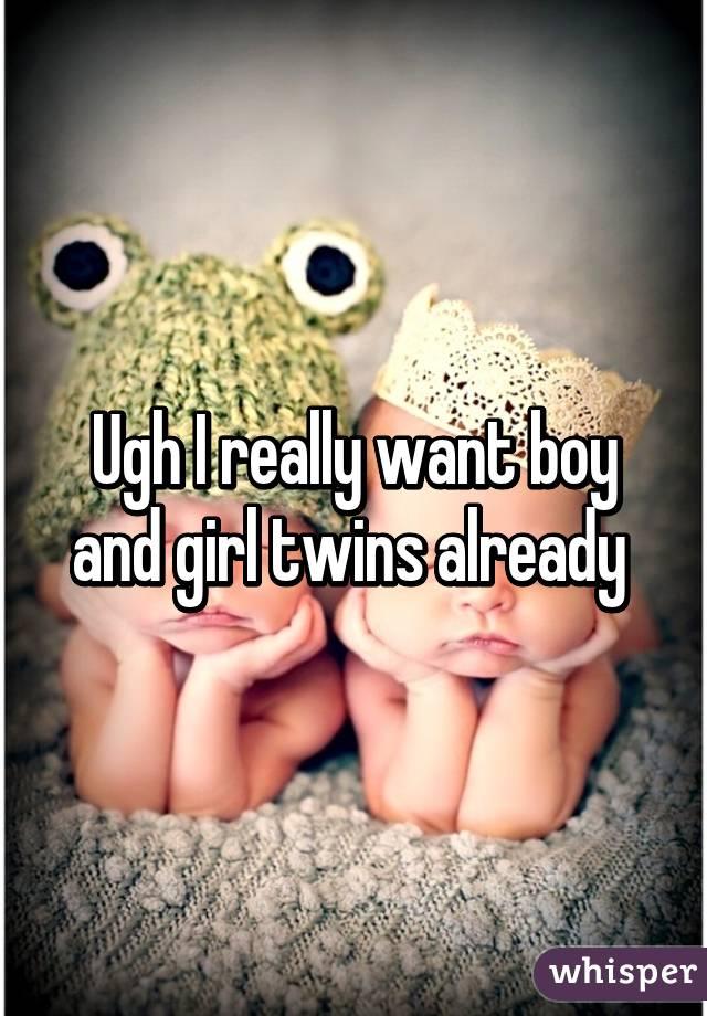 Ugh I really want boy and girl twins already