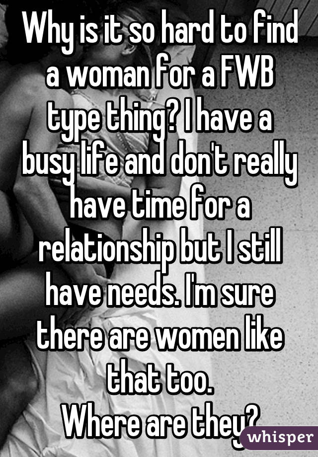 Why is it so hard to find a woman