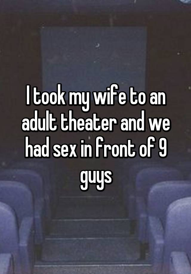 Wife at adult theatre