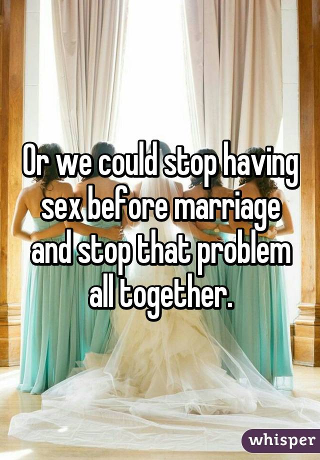 How to stop having sex before marriage pics 371