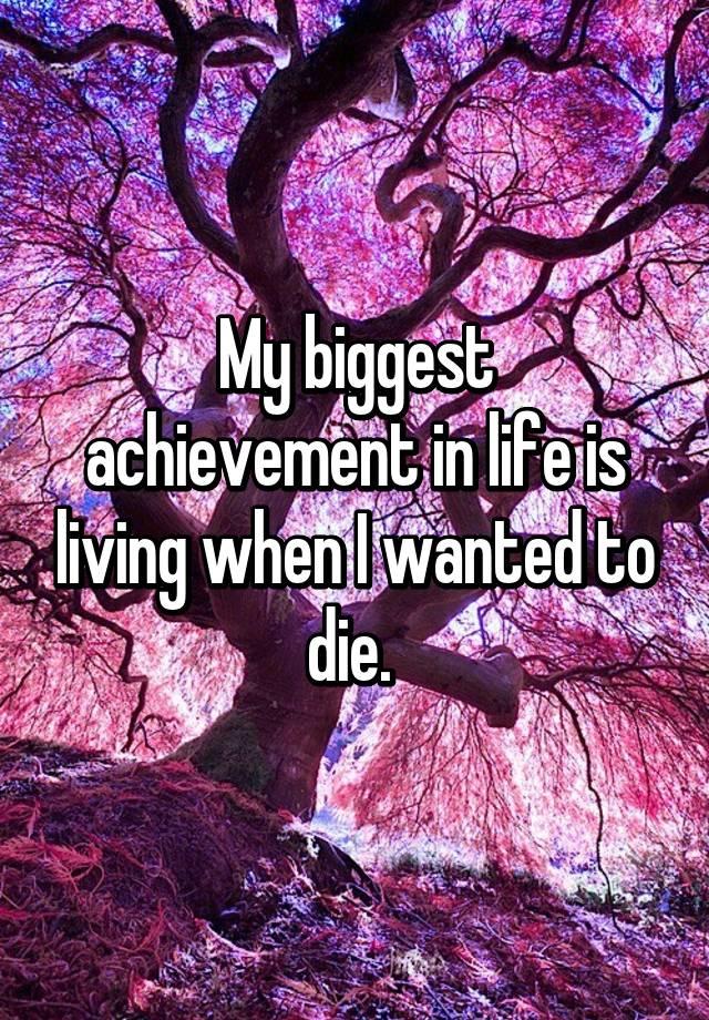 my greatest achievement in life