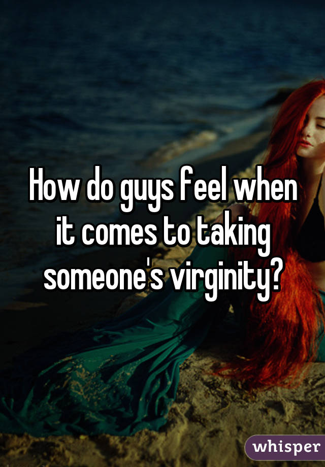 feel virginity Guys