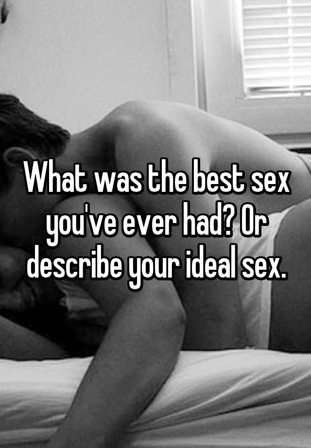 Hottest sex youve ever had