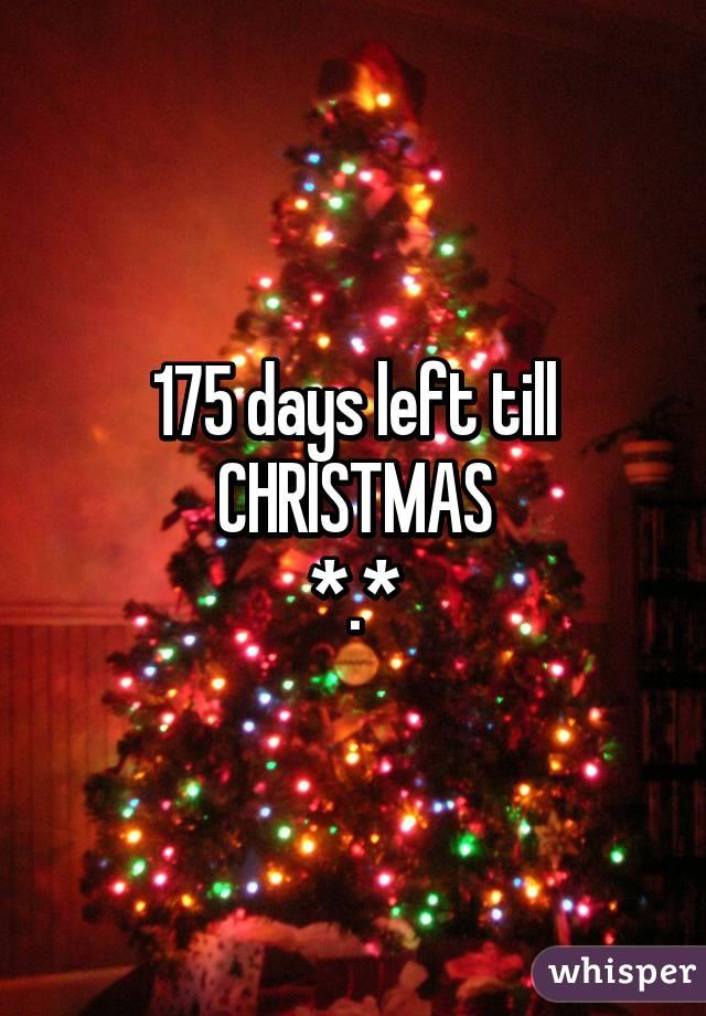 175 days left till christmas