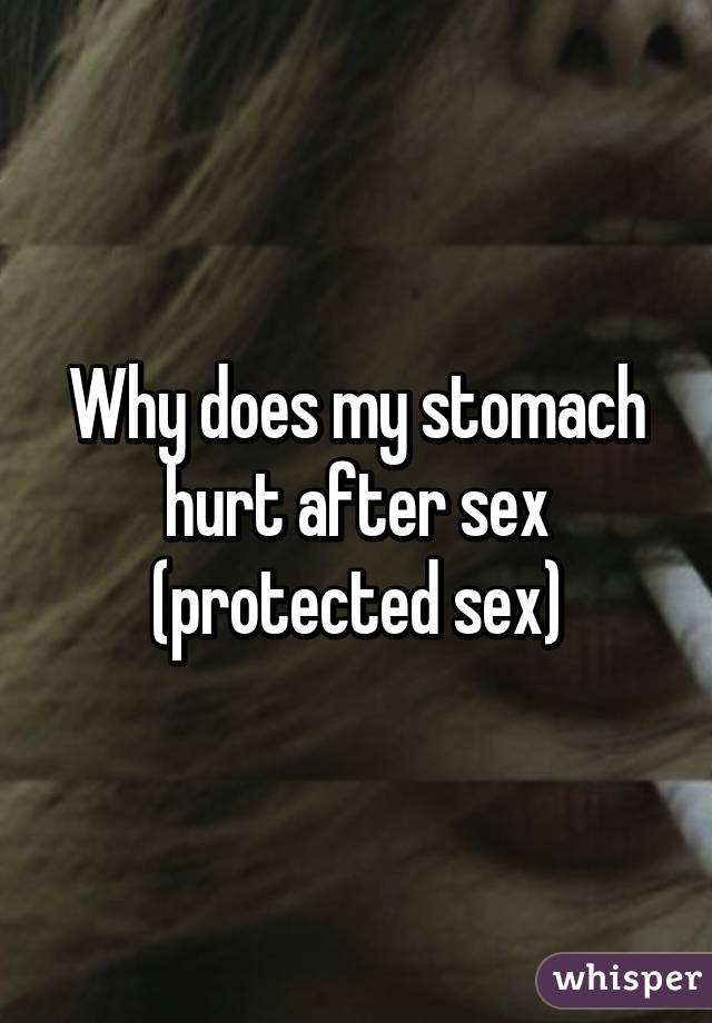 Stomach hurts after sex are