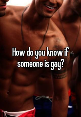 how to know if someone is gay