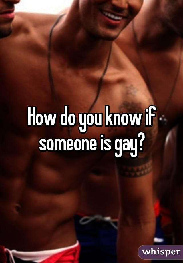 how to know someone is gay