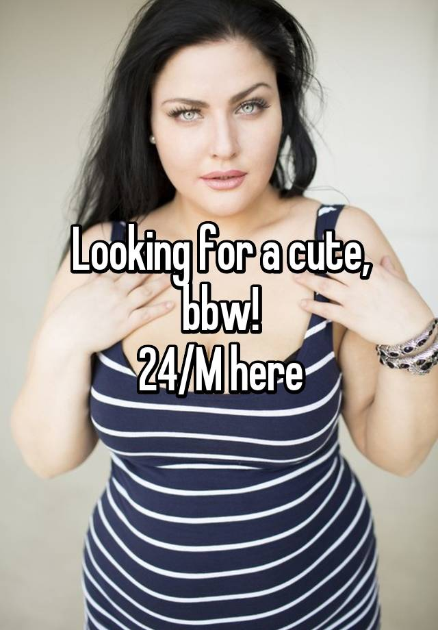 Looking for bbw