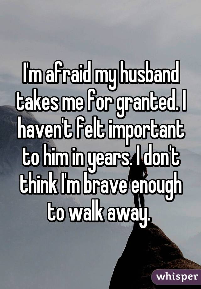 my husband is taking me for granted