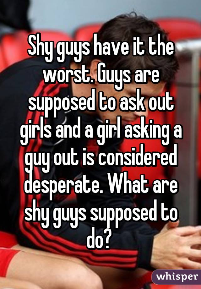 How To Ask Out A Shy Guy