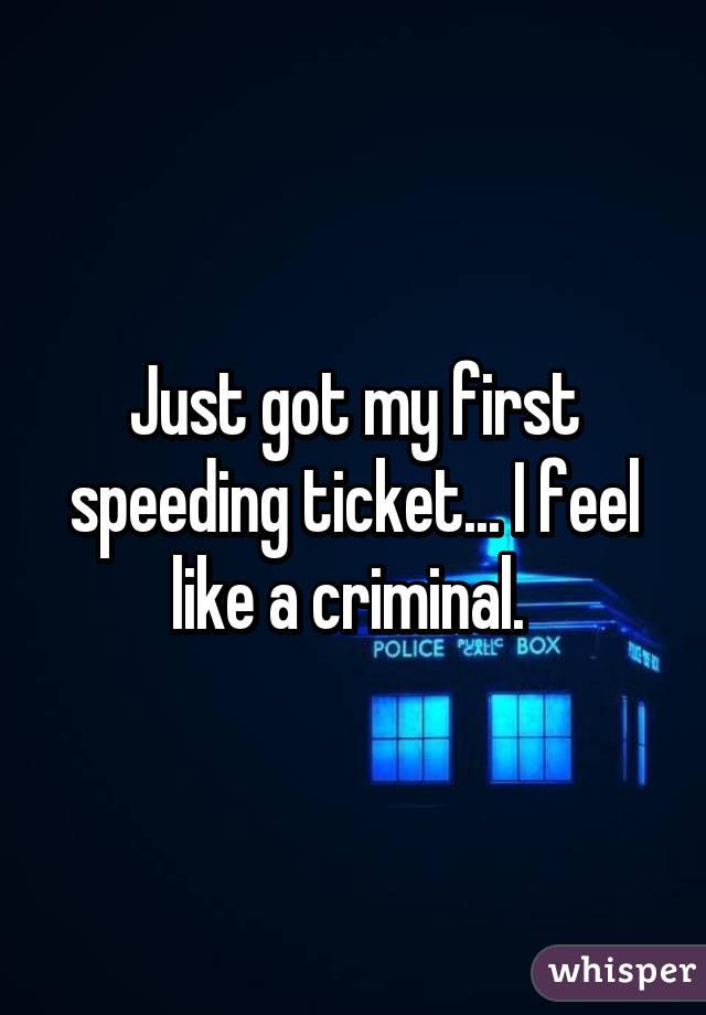 I What Do Ticket I Got Speeding First My Do