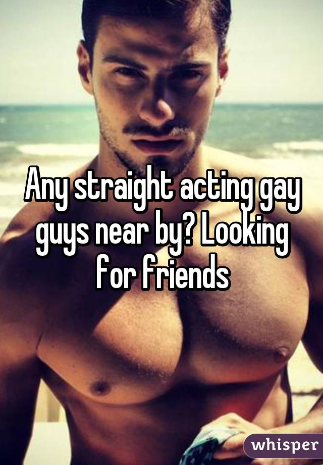 Straight Guys Looking For Gay Guys