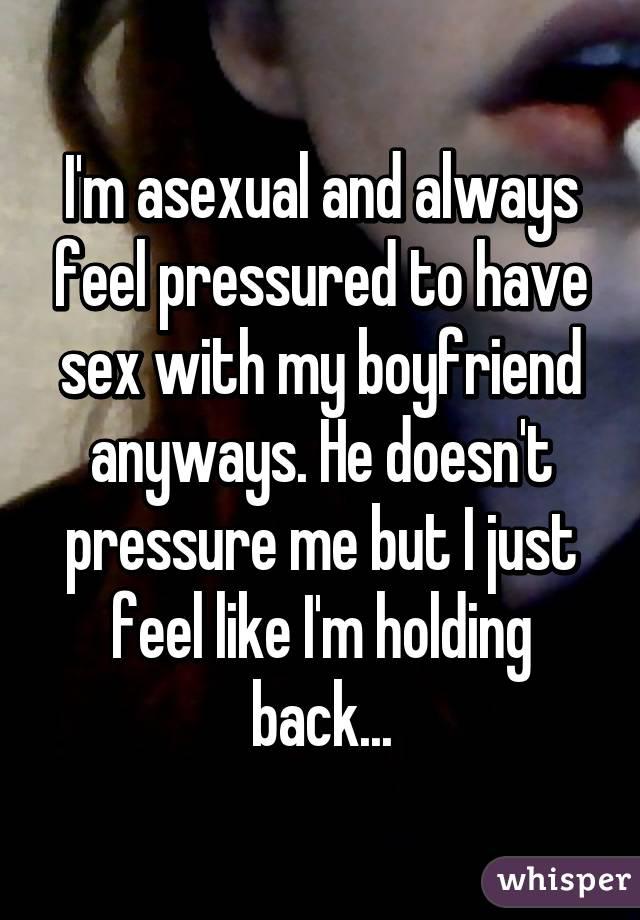 my boyfriend feels pressured