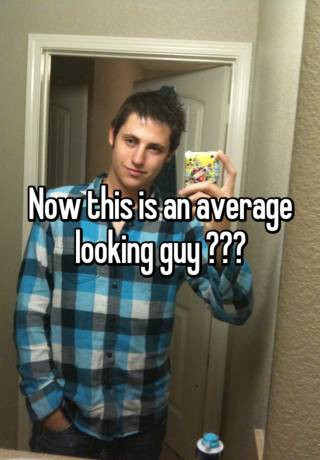Now This Is An Average Looking Guy
