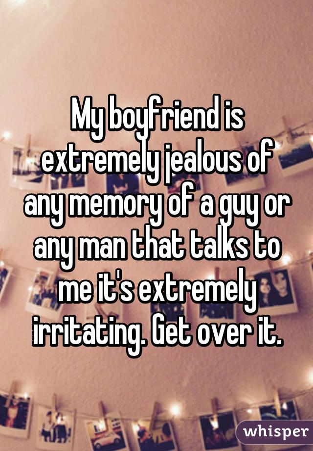 Overly jealous boyfriend