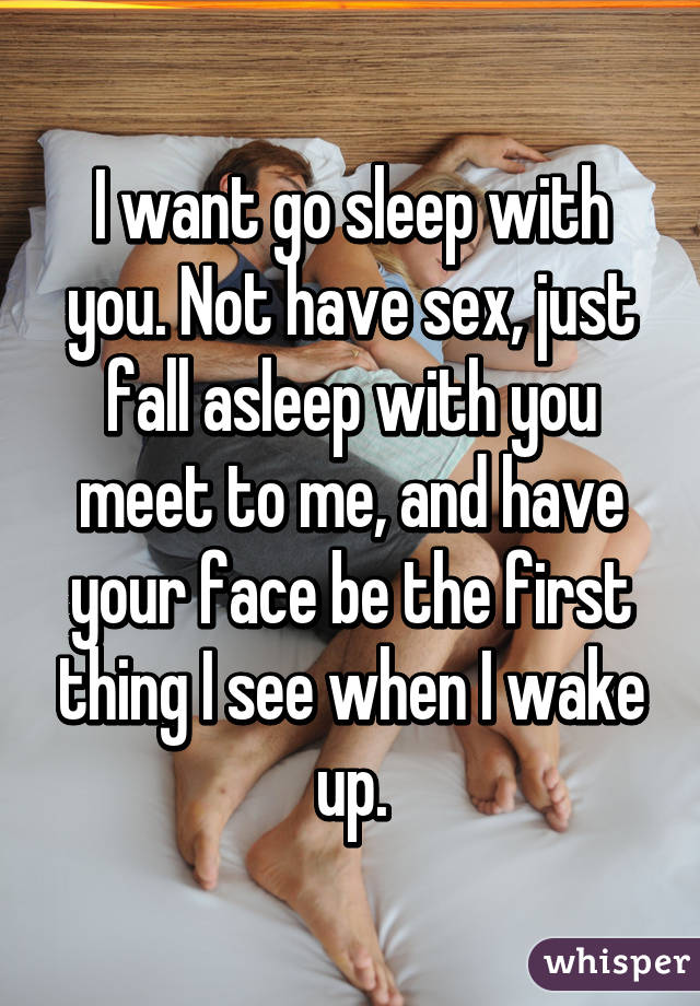 I want to have sex with you