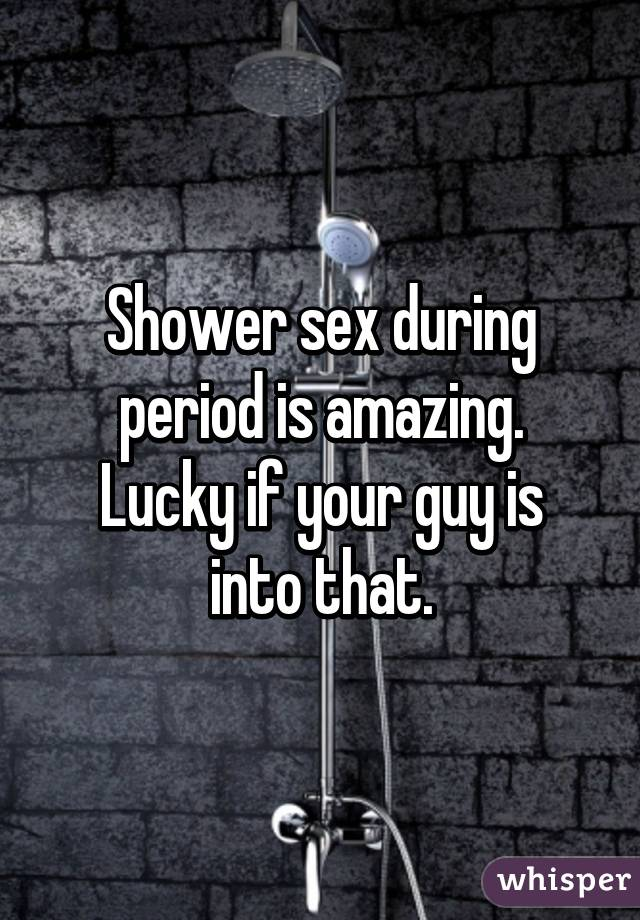 Sex in shower on period