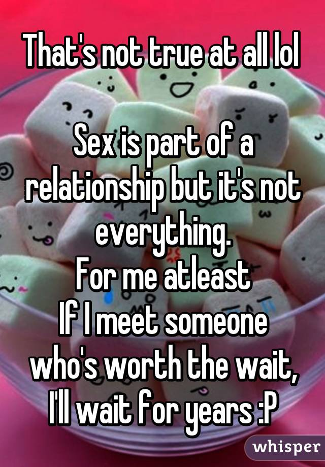 Is sex everything in a relationship