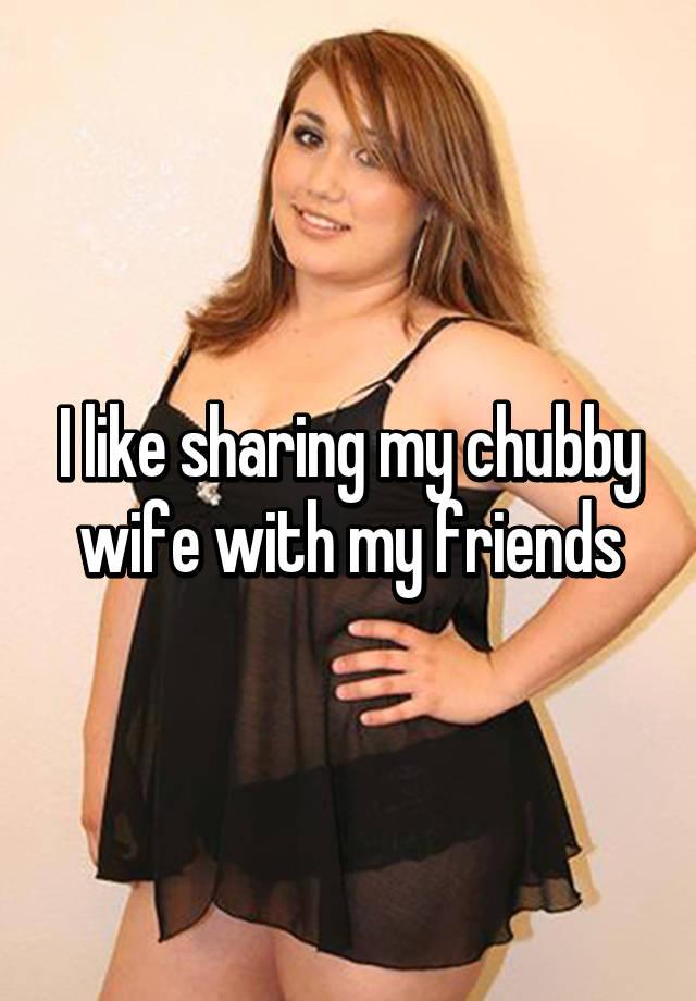 girlfriend shared Chubby