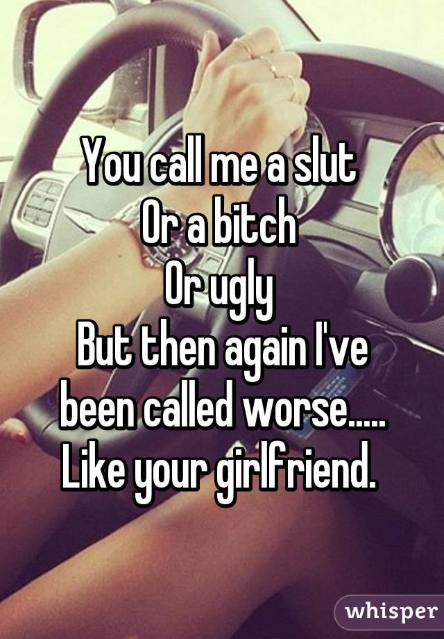Girffriend calls me a slut