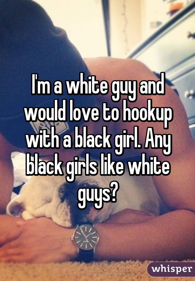 A black girl hookup a white guy
