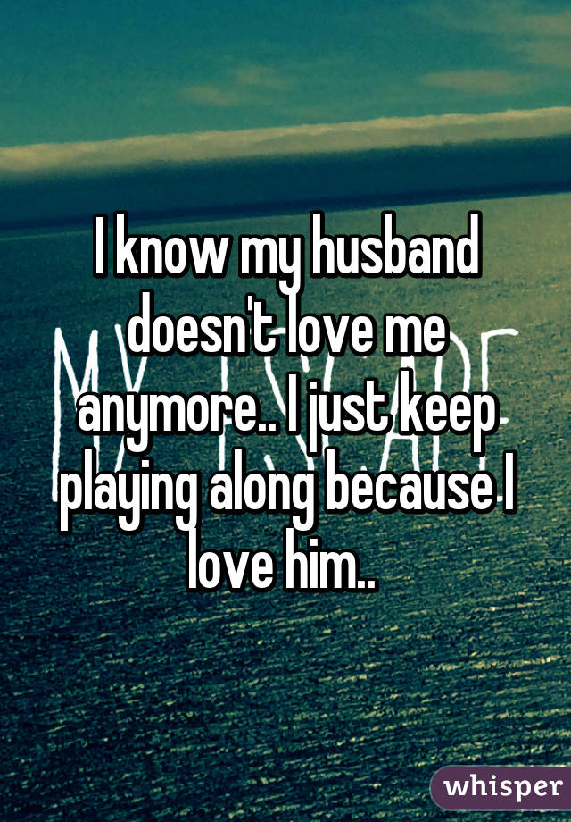 husband doesn t love me anymore