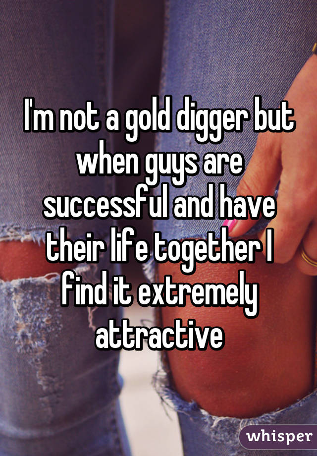 How to be a successful gold digger