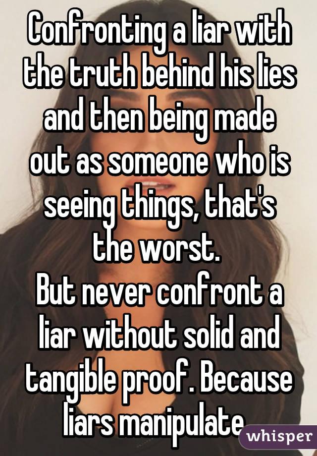 Confronting a liar